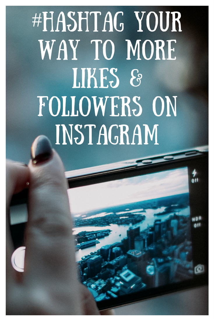 #Hashtag Your Way to More Likes & Followers on Instagram