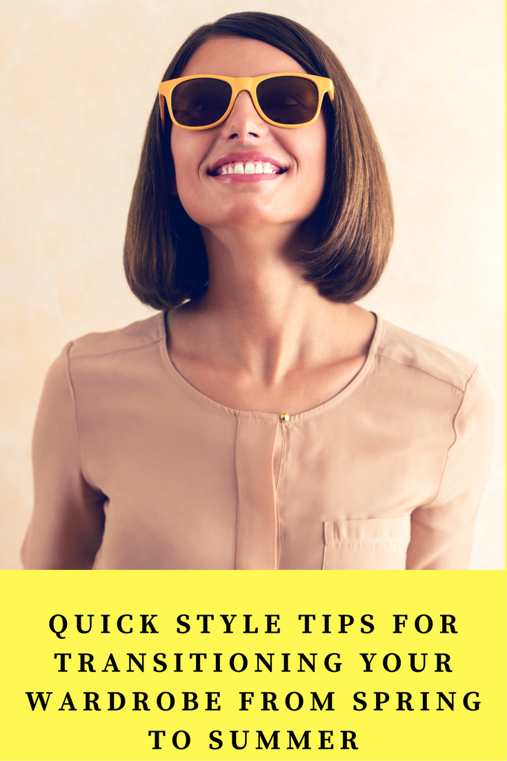 Quick Style Tips For Transitioning Your Wardrobe From Spring to Summer