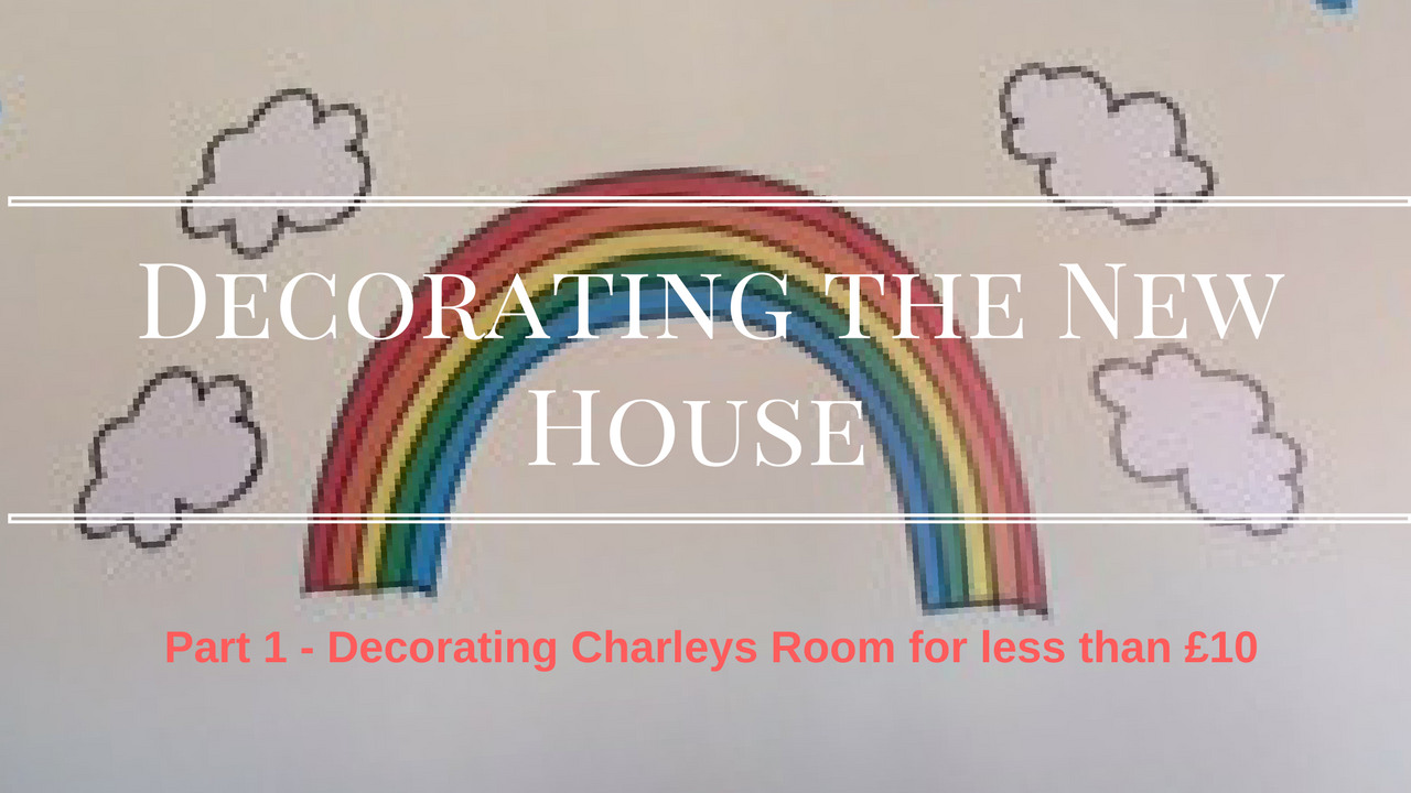 Decorating The New House – Part 1 – Decorating Charley's Room for less than £10